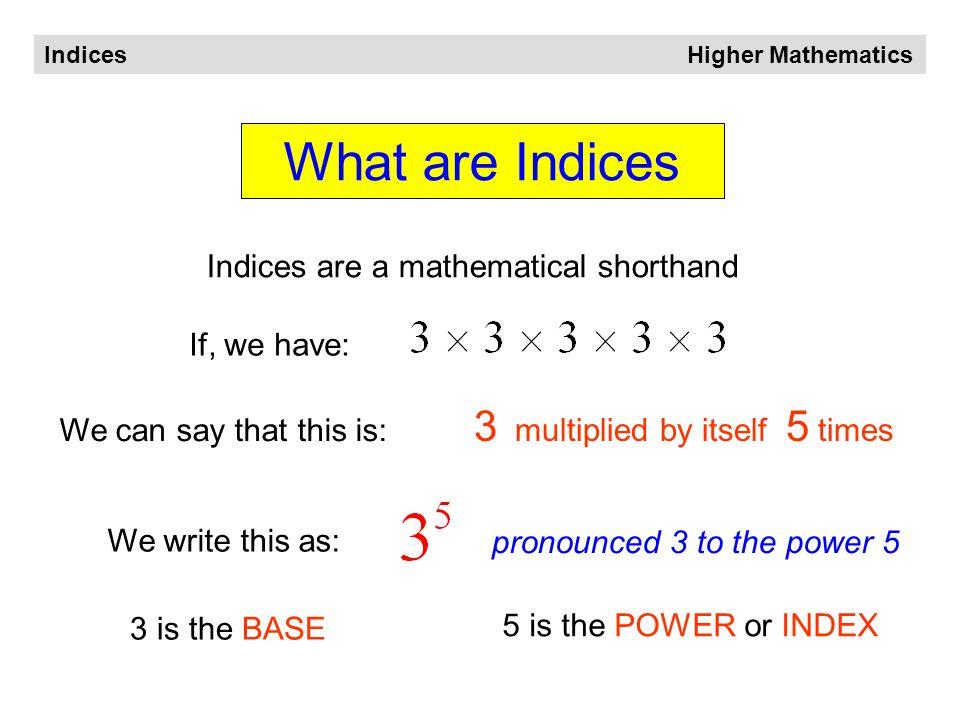 Higher Mathematics Indices www.maths4scotland.co.uk Next