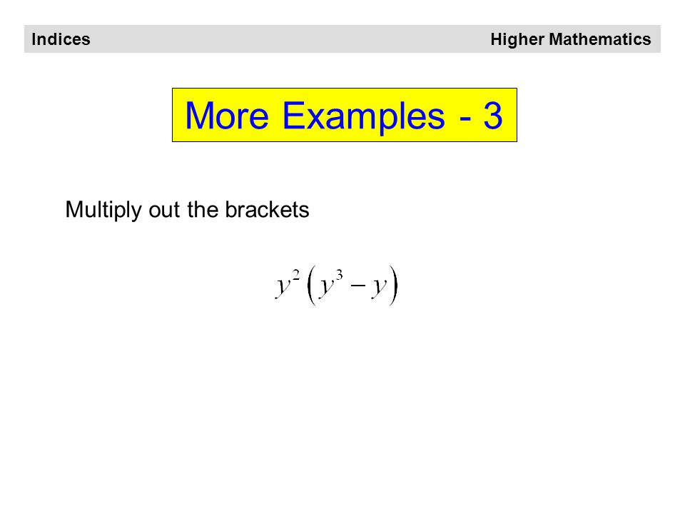 Indices Higher Mathematics More Examples - 2 Simplify