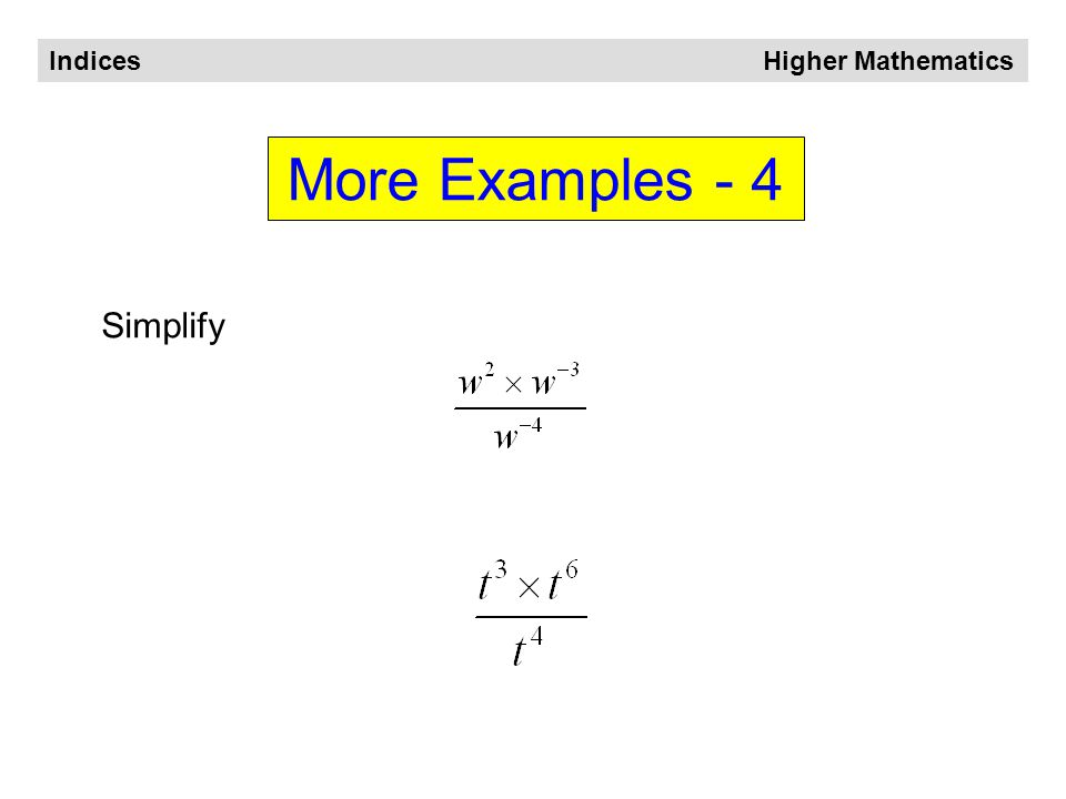 Indices Higher Mathematics More Examples - 3 Multiply out the brackets