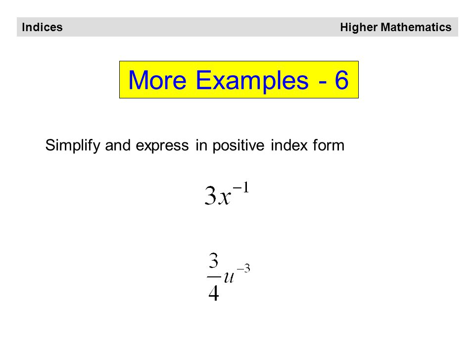 Indices Higher Mathematics More Examples - 5 Solve the equation: