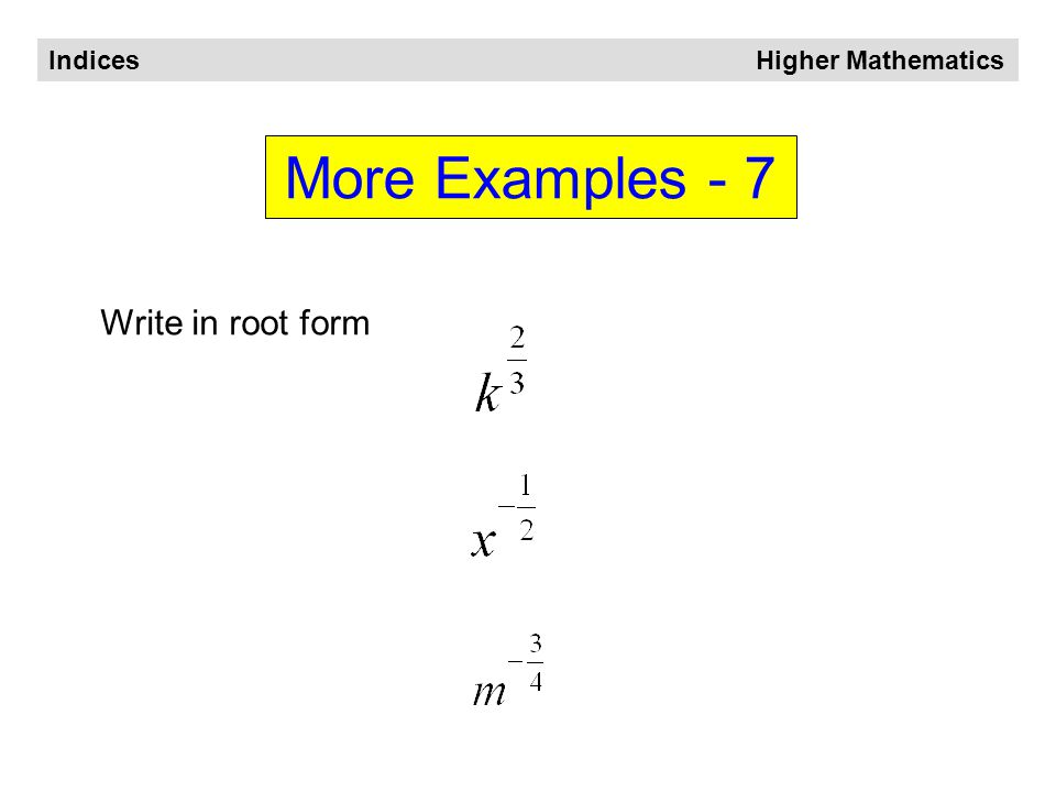 Indices Higher Mathematics More Examples - 6 Simplify and express in positive index form