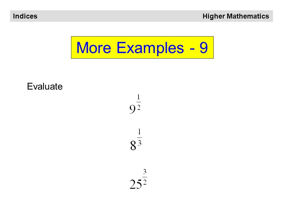 Indices Higher Mathematics More Examples - 8 Write in index form