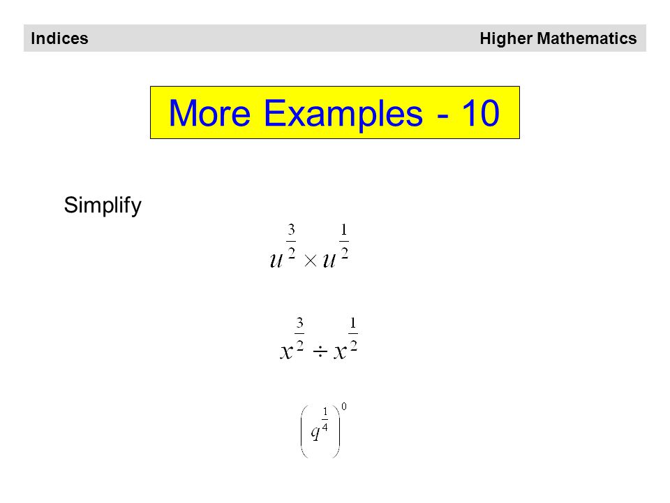 Indices Higher Mathematics More Examples - 9 Evaluate