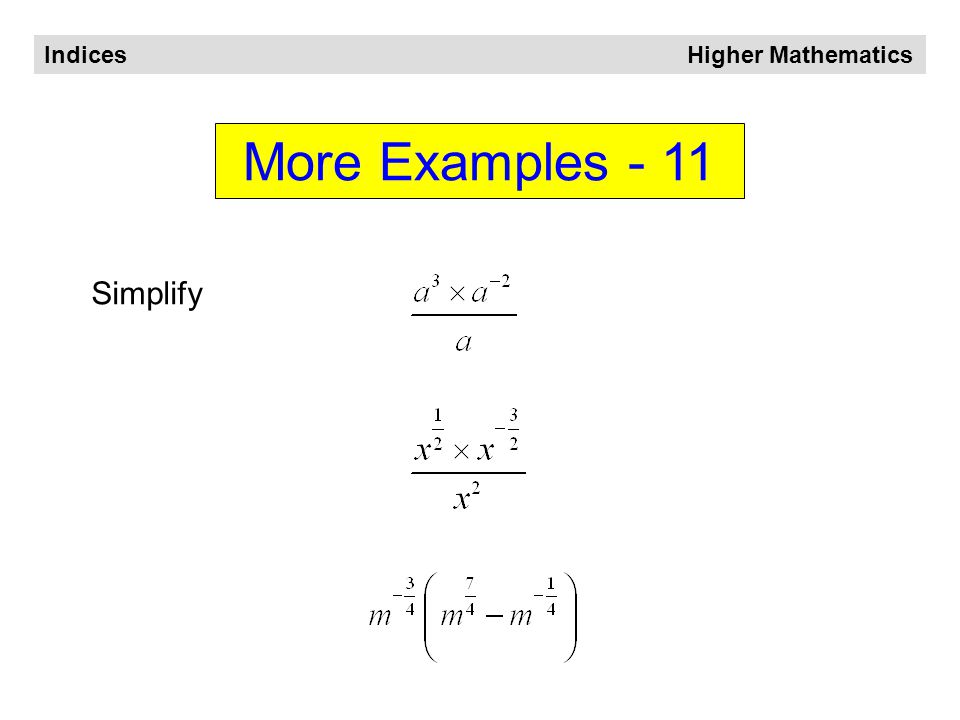 Indices Higher Mathematics More Examples - 10 Simplify