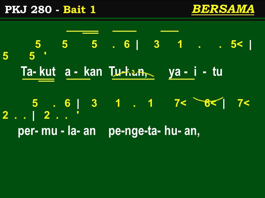 5 5 5.6   3 1.. 5<   5 5 Ta- kut a - kan Tu-han, ya - i - tu 5.