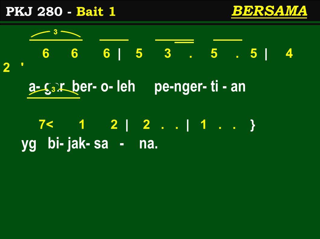 6 6 6   5 3.5. 5   4 2 a- gar ber- o- leh pe-nger- ti - an 7< 1 2   2..