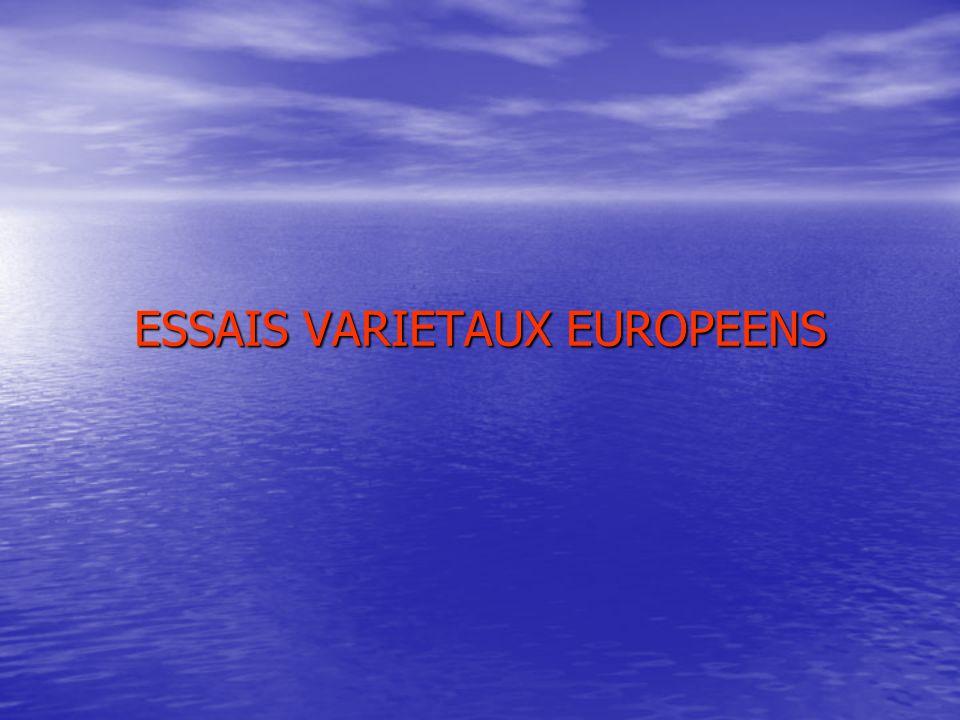 ESSAIS VARIETAUX EUROPEENS