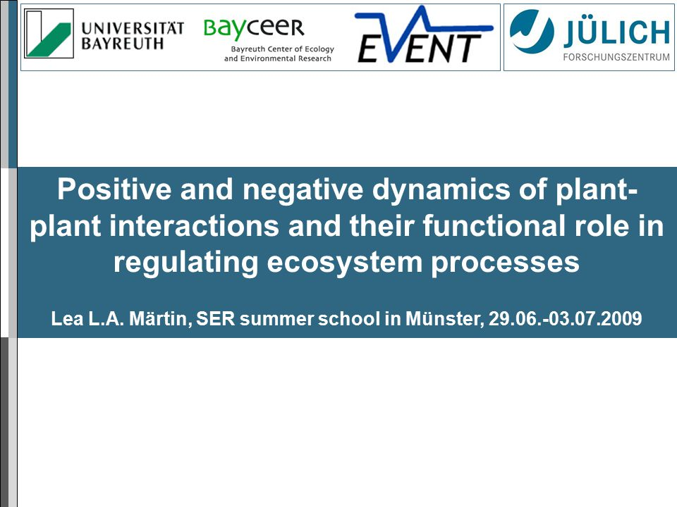 Positive and negative dynamics of plant- plant interactions and their functional role in regulating ecosystem processes Lea L.A.