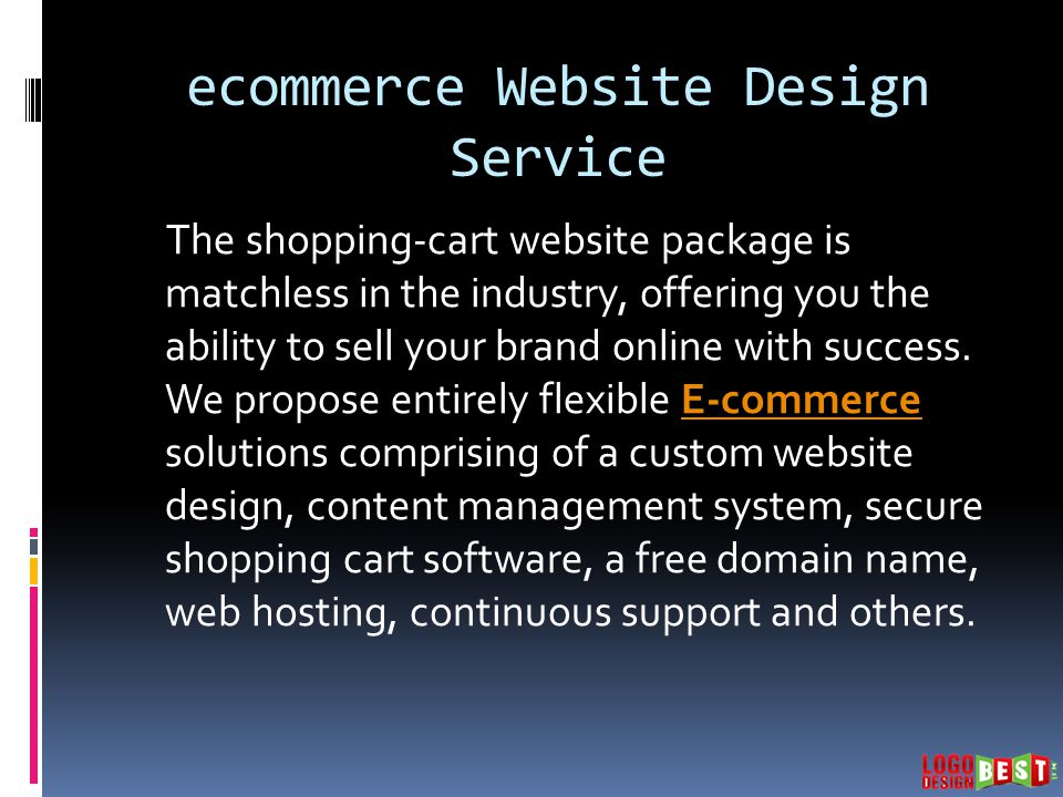 ecommerce Website Design Service The shopping-cart website package is matchless in the industry, offering you the ability to sell your brand online with success.