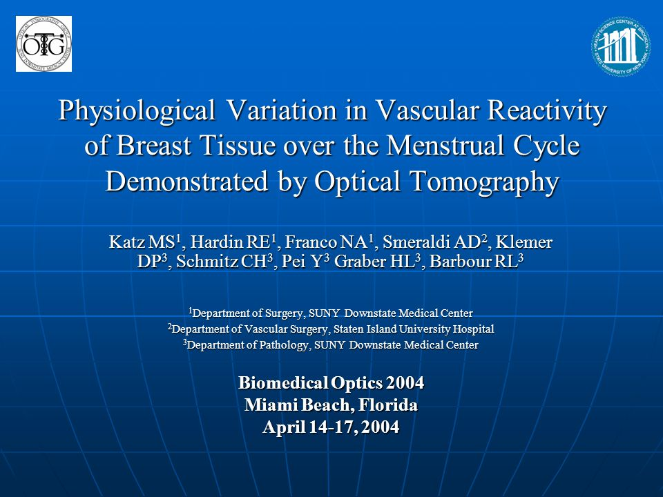 Physiological Variation in Vascular Reactivity of Breast Tissue over the Menstrual Cycle Demonstrated by Optical Tomography Katz MS 1, Hardin RE 1, Fr