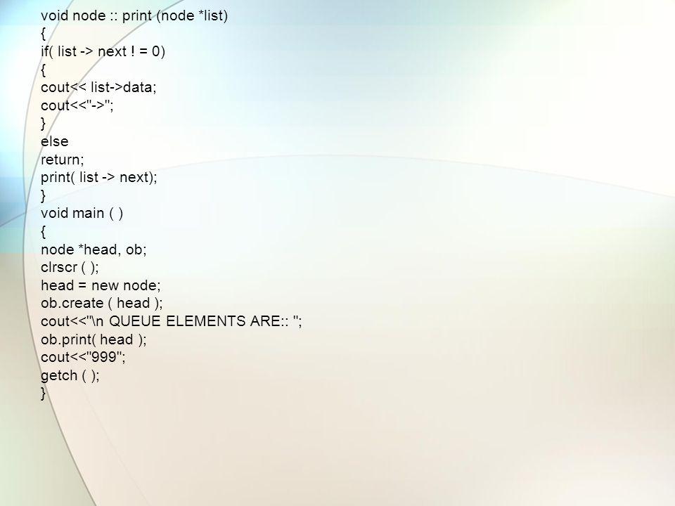 void node :: print (node *list) { if( list -> next .