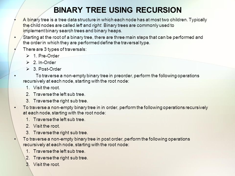 BINARY TREE USING RECURSION A binary tree is a tree data structure in which each node has at most two children. Typically the child nodes are called l