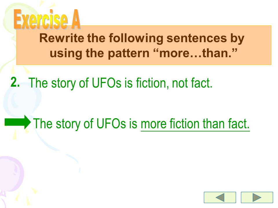 Rewrite the following sentences by using the pattern more…than. 1.1.