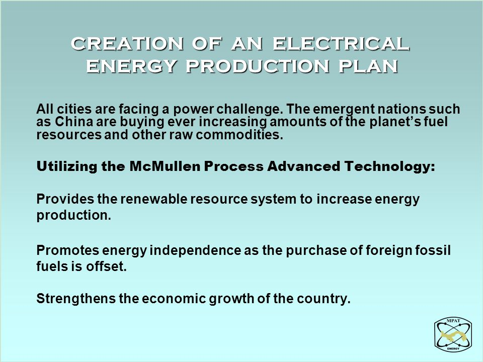 CREATION OF AN ELECTRICAL ENERGY PRODUCTION PLAN All cities are facing a power challenge. The emergent nations such as China are buying ever increasin