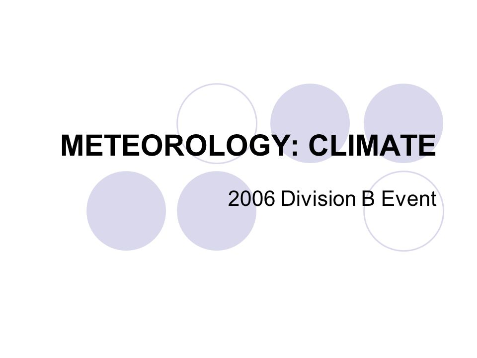 METEOROLOGY: CLIMATE 2006 Division B Event