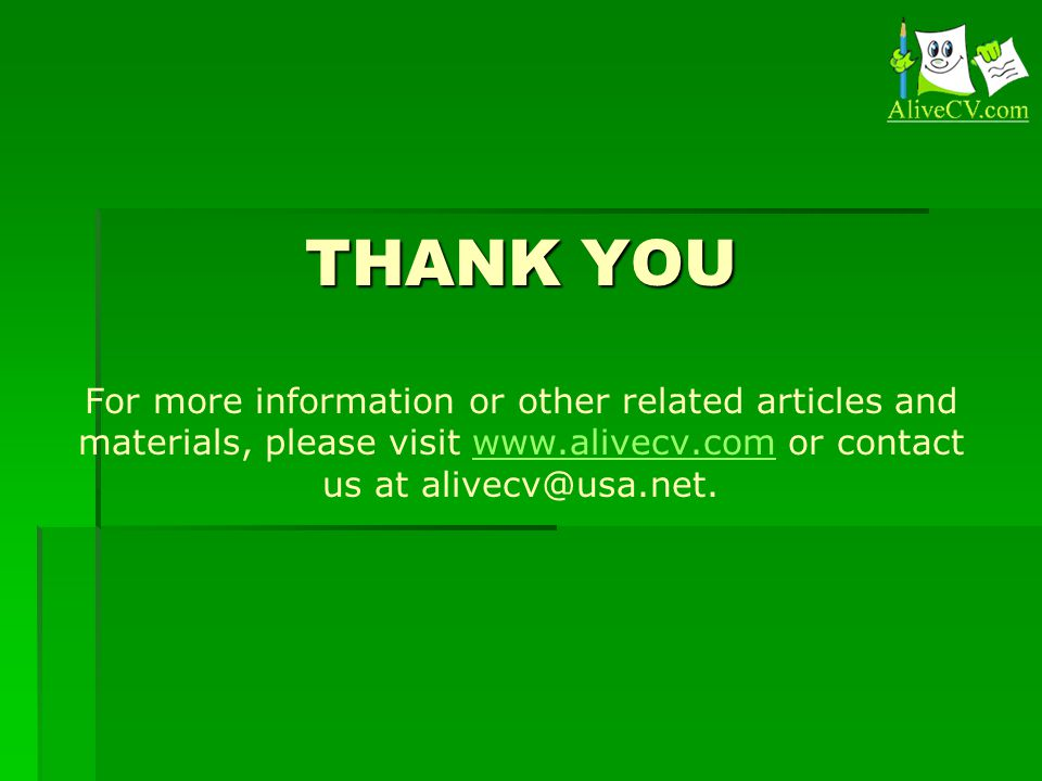 THANK YOU THANK YOU For more information or other related articles and materials, please visit   or contact us at