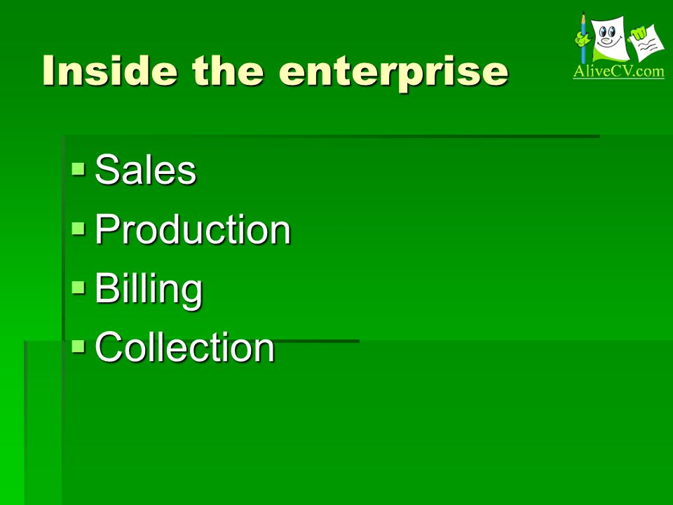 Inside the enterprise SALES  Most difficult for IT professionals  Always have a written contract  A good contract = both parties win  Contracts must include: - Scope of Work - Deliverables - Client Responsibilities - Payment Terms