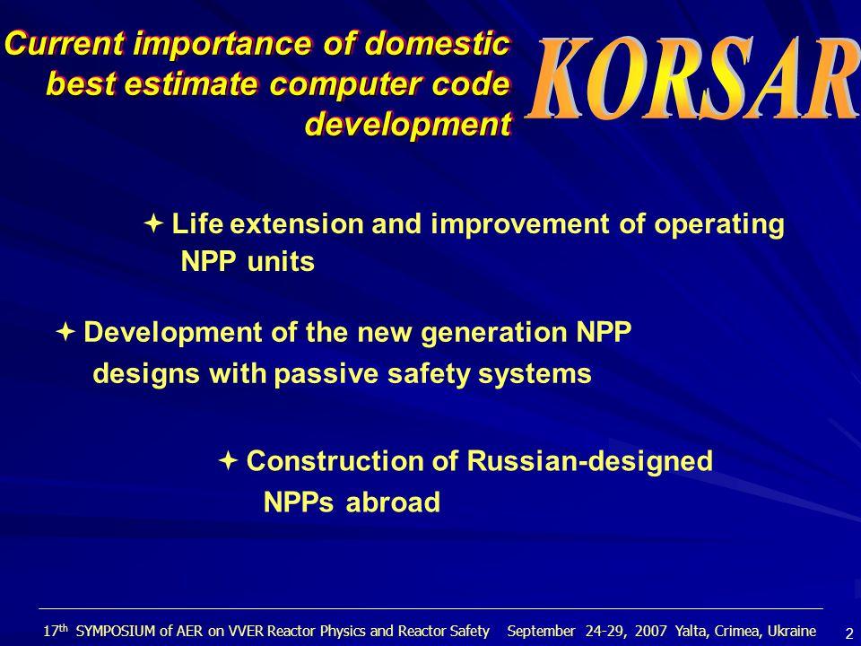 ATWS with RCP coastdown NORD NPP (Germany) KORSAR TRAP Experiment 17 th SYMPOSIUM of AER on VVER Reactor Physics and Reactor Safety September 24-29, 2007 Yalta, Crimea, Ukraine 13