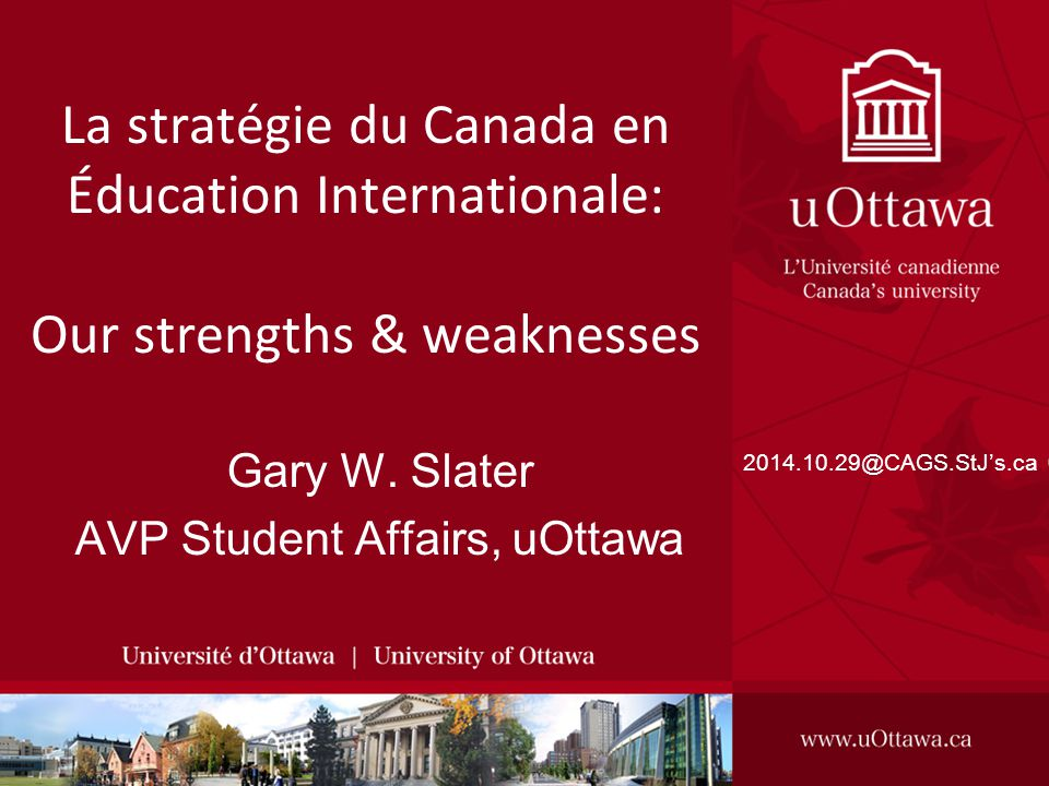 La stratégie du Canada en Éducation Internationale: Our strengths & weaknesses Gary W.