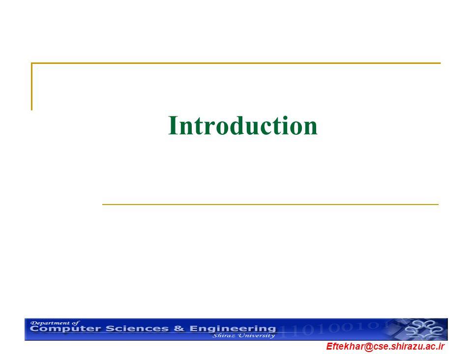 Eftekhar@cse.shirazu.ac.ir Introduction