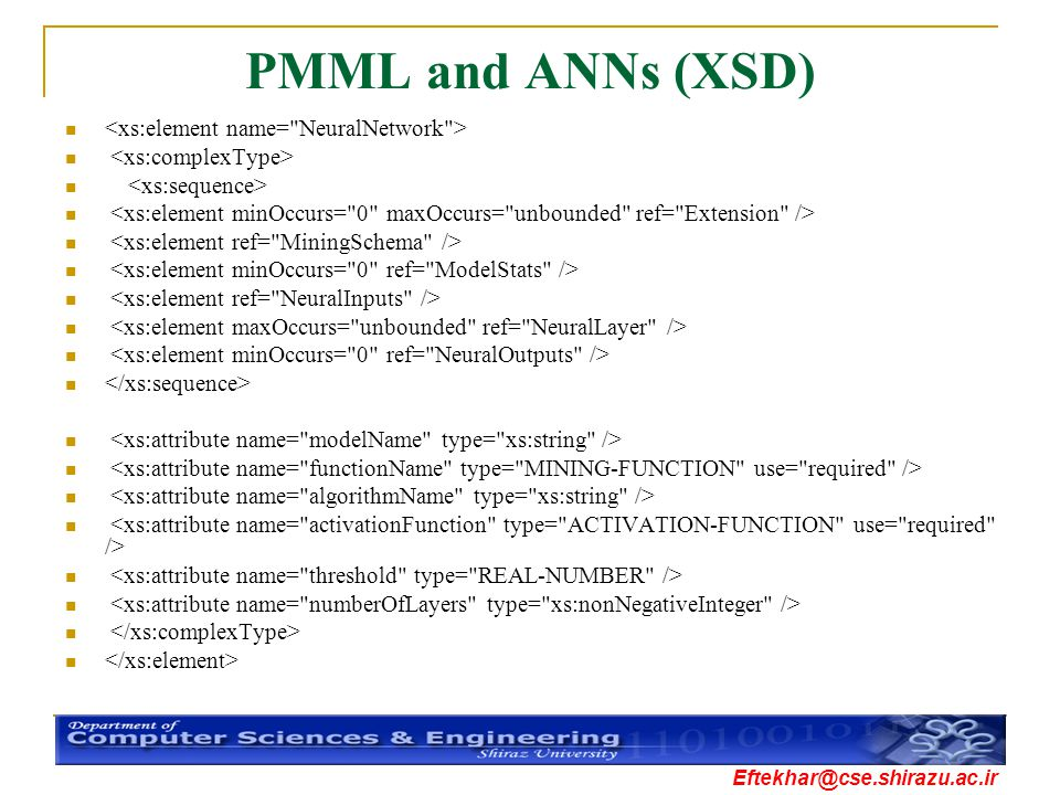 Eftekhar@cse.shirazu.ac.ir PMML and ANNs (XSD)