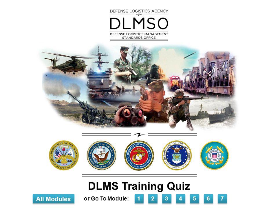 DLMS Training Quiz All Modules 1 1 2 2 3 3 4 4 5 5 6 6 7 7 or Go To Module: