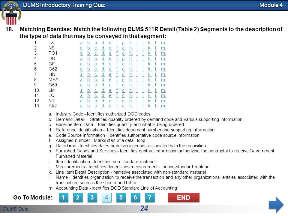 DLMS Quiz 24 DLMS Introductory Training Quiz 18.Matching Exercise: Match the following DLMS 511R Detail (Table 2) Segments to the description of the t