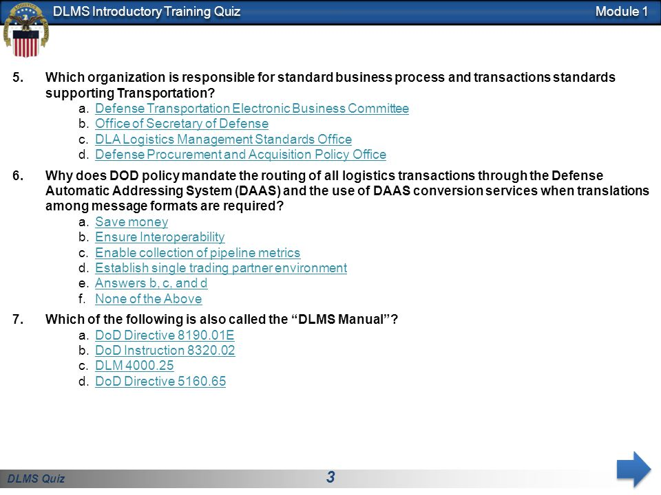 DLMS Quiz 14 DLMS Introductory Training Quiz Module 3 11.Where can you find the DLMS Training Slides used for this Class.
