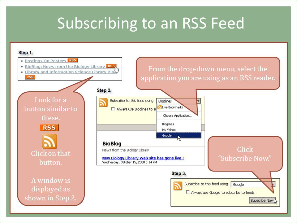 Subscribing to an RSS Feed Look for a button similar to these.