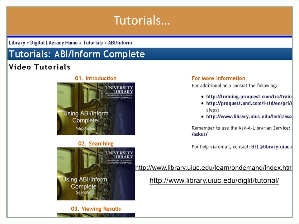 Tutorials… http://www.library.uiuc.edu/diglit/tutorial/ http://www.library.uiuc.edu/learn/ondemand/index.html