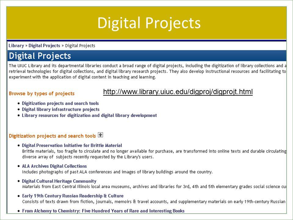Digital Projects http://www.library.uiuc.edu/digproj/digprojt.html