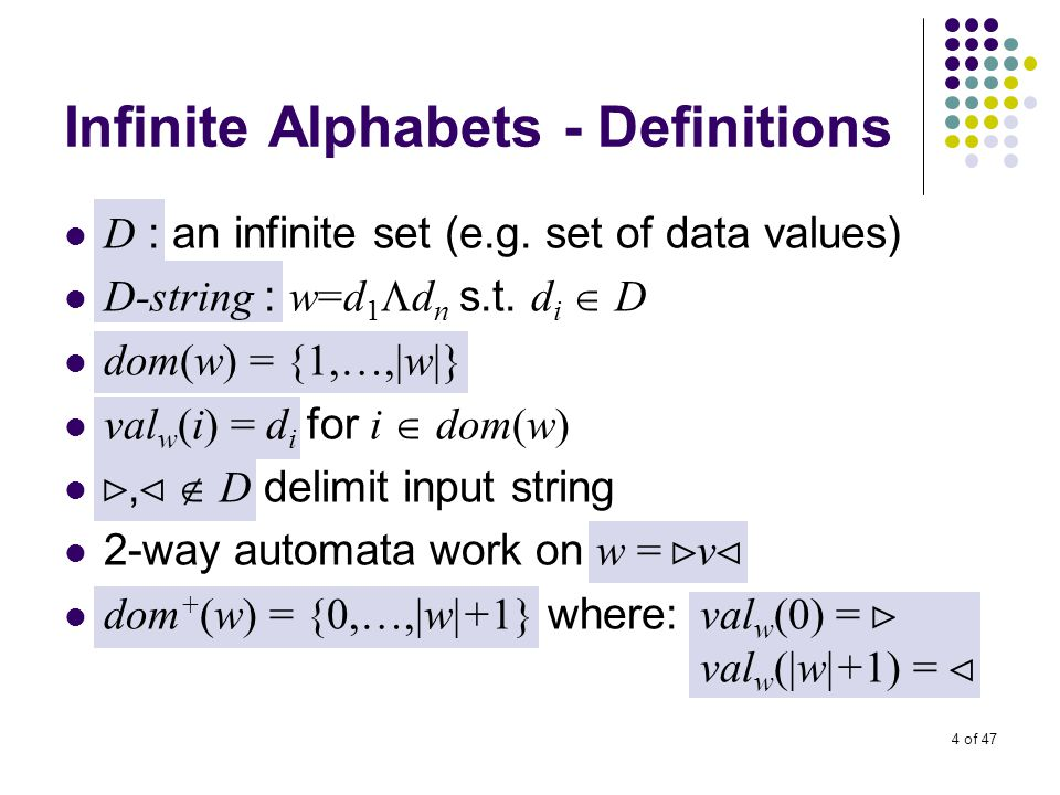 4 of 47 Infinite Alphabets - Definitions D : an infinite set (e.g.