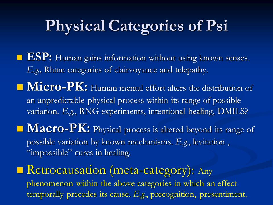 Physical Categories of Psi ESP: Human gains information without using known senses.