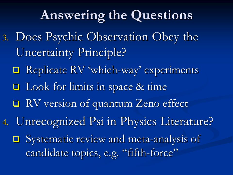 Answering the Questions 3. Does Psychic Observation Obey the Uncertainty Principle.