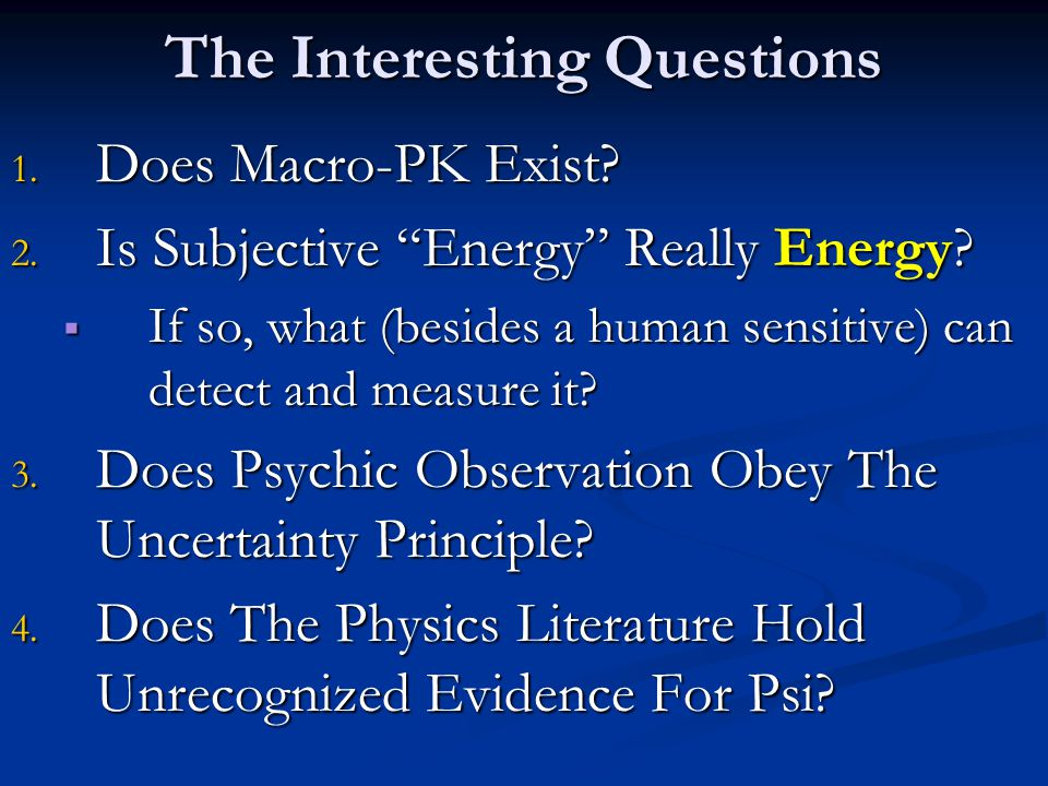 The Interesting Questions 1. Does Macro-PK Exist.