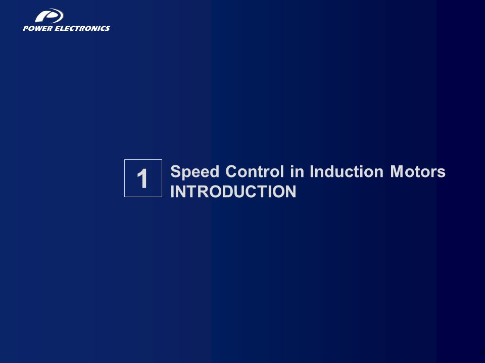 43 Speed Control in Induction Motors INTRODUCTION 1