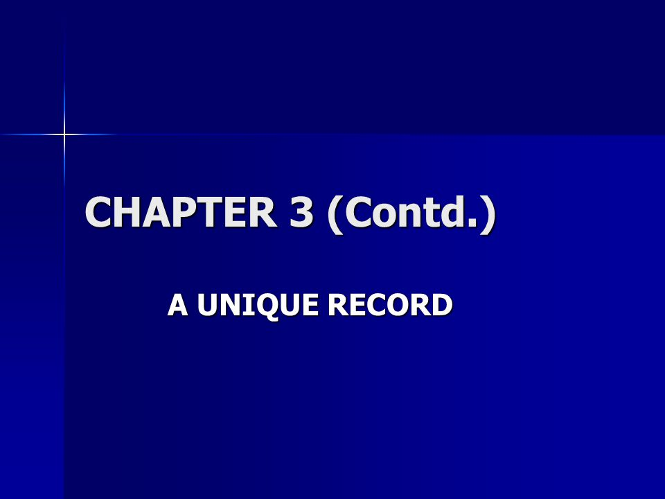 CHAPTER 3 (Contd.) A UNIQUE RECORD
