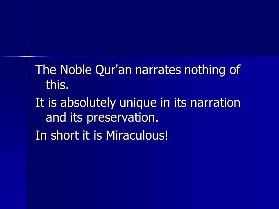 The Noble Qur an narrates nothing of this.