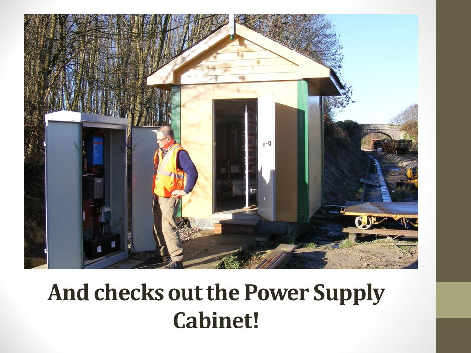 And checks out the Power Supply Cabinet!