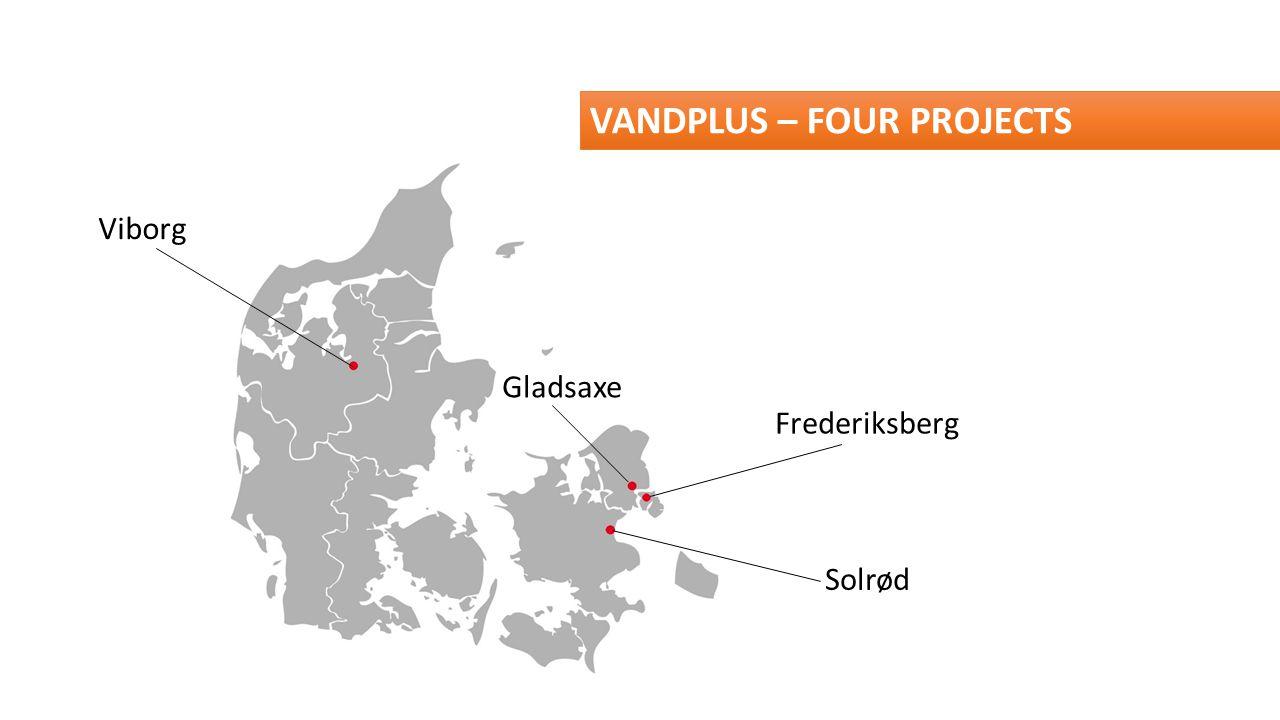 Viborg Gladsaxe Frederiksberg Solrød VANDPLUS – FOUR PROJECTS