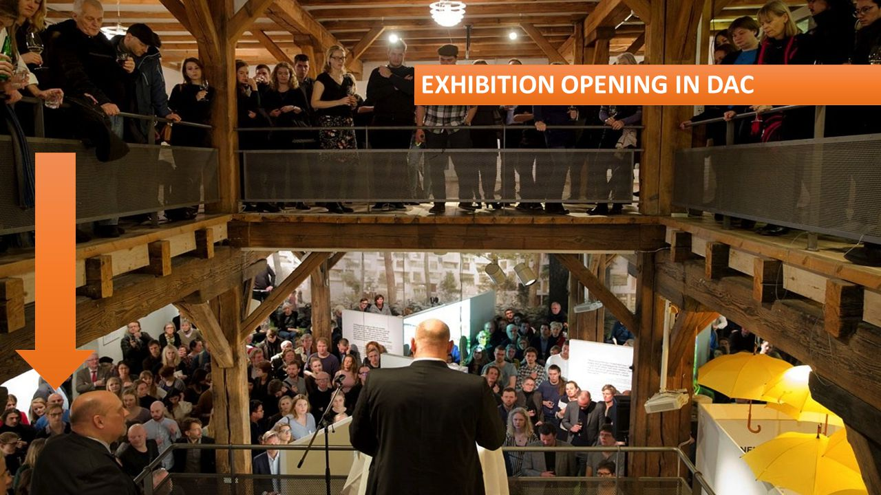 EXHIBITION OPENING IN DAC
