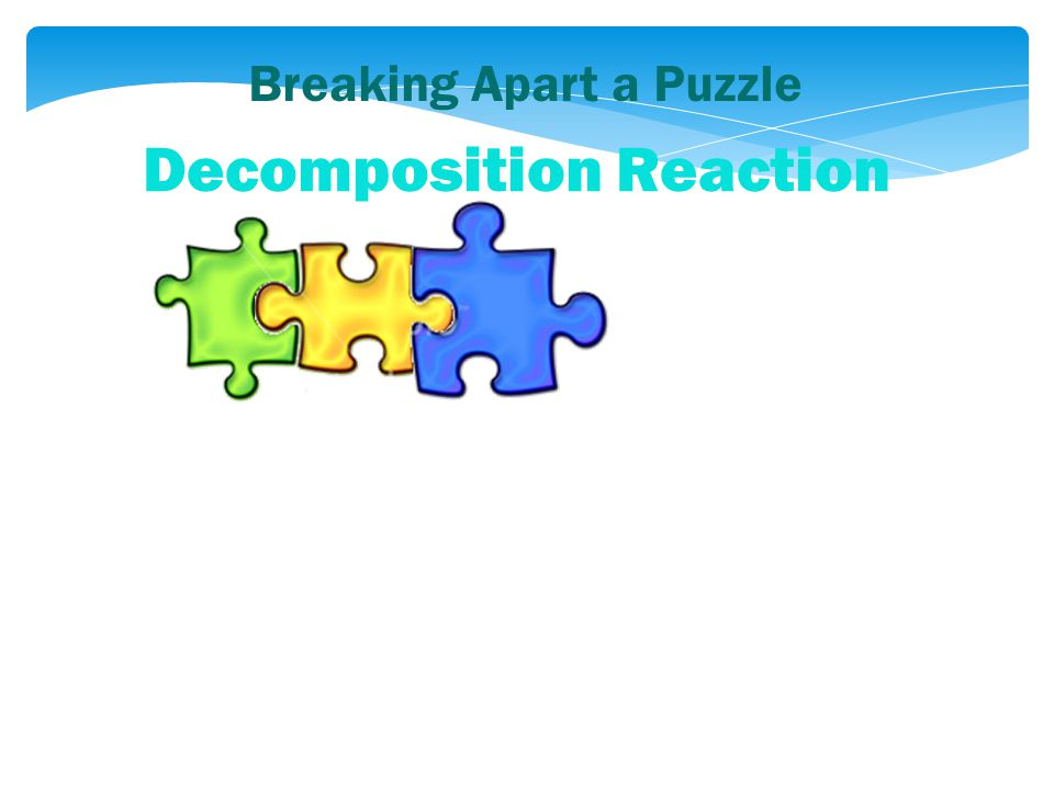 Breaking Apart a Puzzle Decomposition Reaction