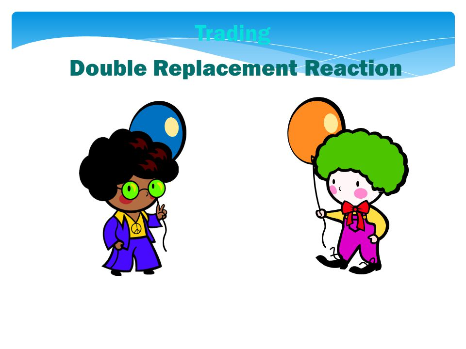 Trading Double Replacement Reaction