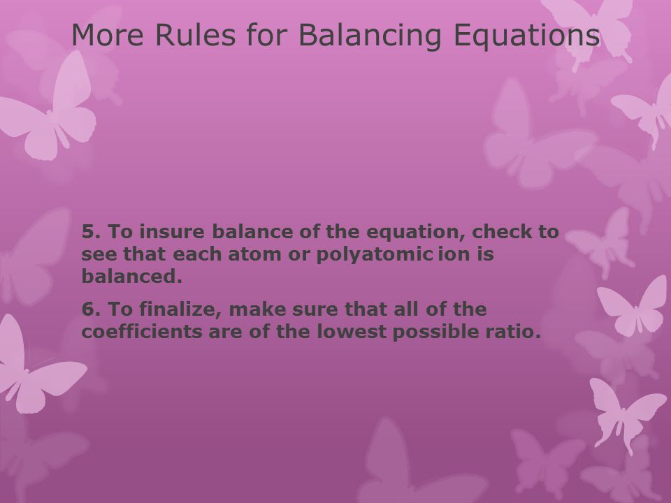 Rules for Balancing Equations 1.Figure out the correct formulas for every reactant and product.