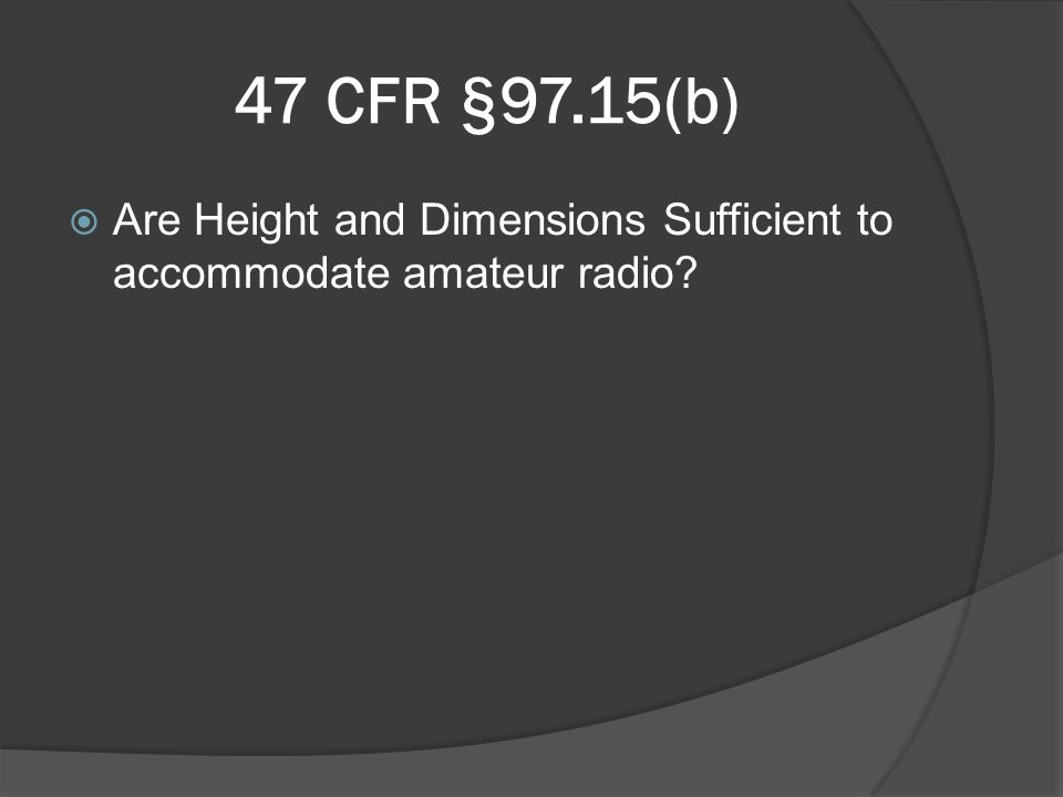 47 CFR §97.15(b)  Are Height and Dimensions Sufficient to accommodate amateur radio