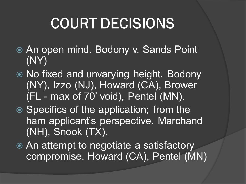 COURT DECISIONS  An open mind. Bodony v. Sands Point (NY)  No fixed and unvarying height.