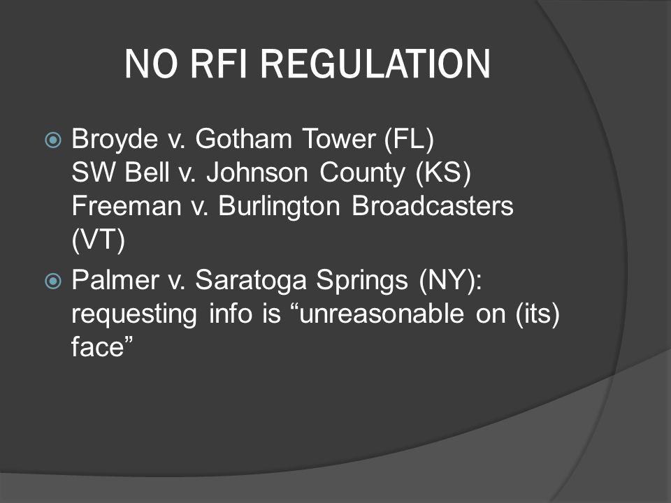 NO RFI REGULATION  Broyde v. Gotham Tower (FL) SW Bell v.