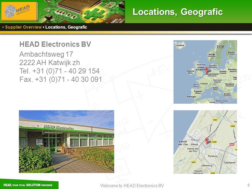 Welcome to HEAD Electronics BV 6 HEAD Electronics BV Ambachtsweg 17 2222 AH Katwijk zh Tel.