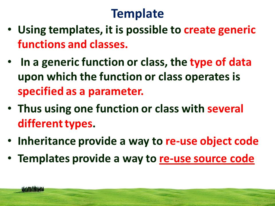 2 Using templates, it is possible to create generic functions and classes.