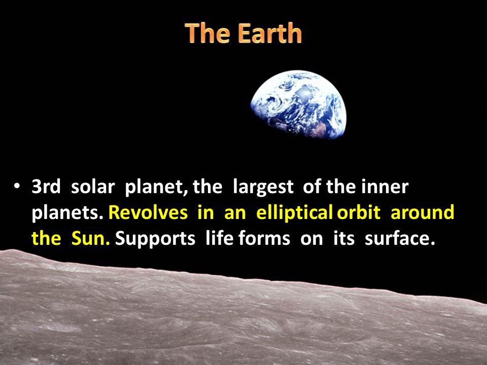 3rd solar planet, the largest of the inner planets.